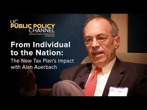 From Individual to the Nation: The New Tax Plan's Impact with Alan Auerbach
