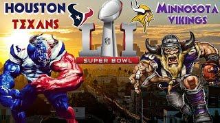 Madden 17 - Super Bowl  51 - HOUSTON TEXANS VS MINNOSOTA VIKINGS