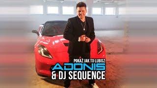 Adonis & DJ Sequence - Pokaż jak to lubisz [Trailer - Zapowiedź]