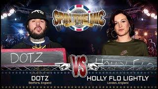 Dotz vs Holly Flo Lightly Full Battle | Spin The Mic 2017