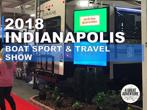 2018 Indianapolis Boat Sport & Travel Show - Travel Trailers, Fifth-Wheels, Boats, and more!