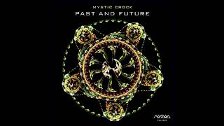 Mystic Crock - Past And Future | Continuous Mix