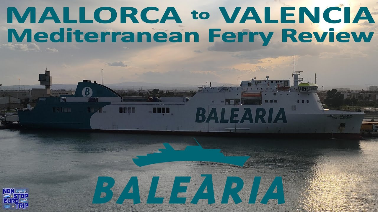MALLORCA TO VALENCIA BY FERRY REVIEW / BALEARIA MEDITERRANEAN TRIP REPORT