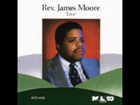 Rev. James Moore-He Was There All The Time