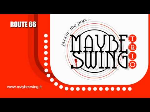 Route 66 - Maybe Swing