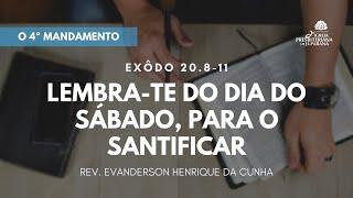 Estudo 05/08/2020 - Lembra-te do dia de sabado, para o santificar