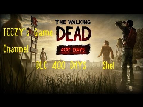 [TEEZY's Game Channel]The Walking Dead DLC 400 DAYS Shel