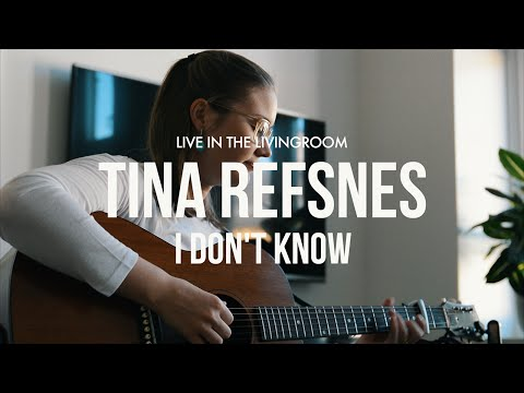 Live in the Livingroom | Tina Refsnes - I Don't Know