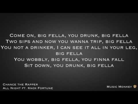 LYRICS - All Night - Chance the Rapper ft. Knox Fortune