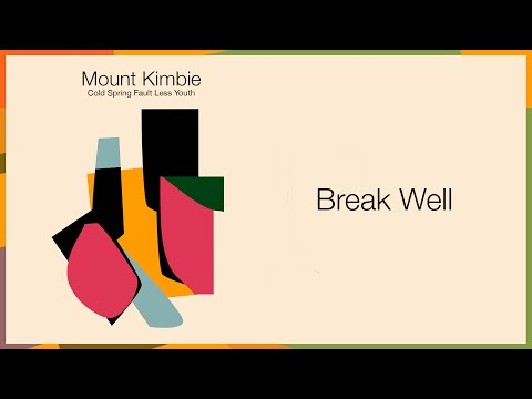 Mount Kimbie 'Break Well' (from new album 'Cold Spring Fault Less Youth')