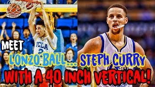 meet lonzo ball steph curry with a 40 inch vertical