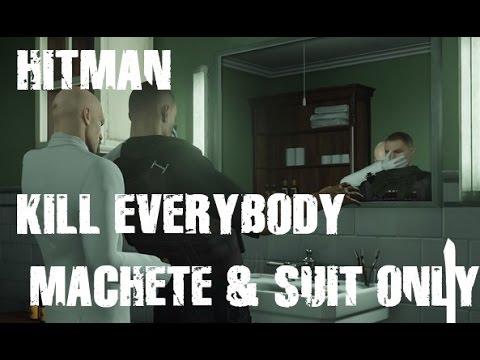 HITMAN : Colorado - Machete & Suit only - Kill Everybody (No Deaths)