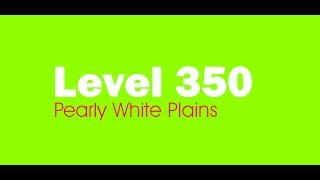 Candy Crush Saga level 350 Help,Tips,Tricks and Cheats