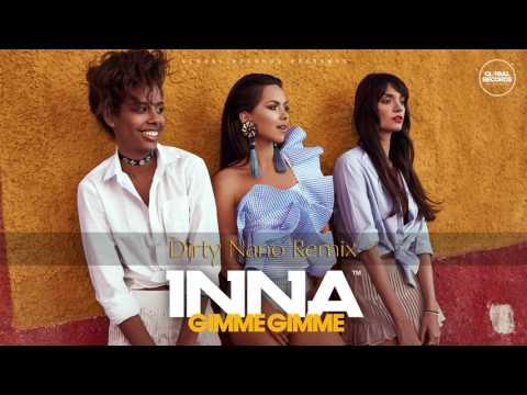 INNA - Gimme Gimme | Dirty Nano Remix