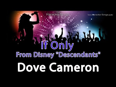"Dove Cameron If Only from Disney ""Descendants"" Instrumental Karaoke with lyrics"