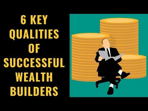 6 Key Qualities of Successful Wealth Builders
