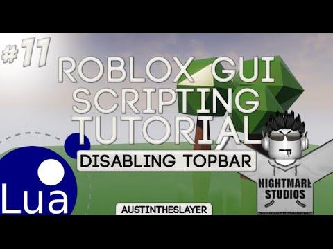 Roblox Lua Gui Scripting Tutorials 11 Disabling Topbar Youtube
