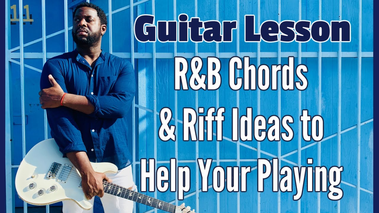 Rnb Chord And Riff Ideas To Help Your Playing Youtube