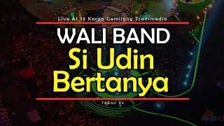 wali band si udin bertanya live at 13 karya gemilang transmedia 15 12 2014 trans tv