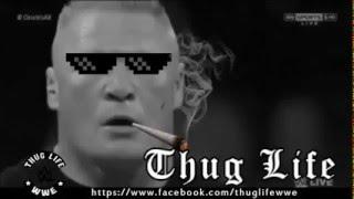Brock Lesner - THUG LIFE
