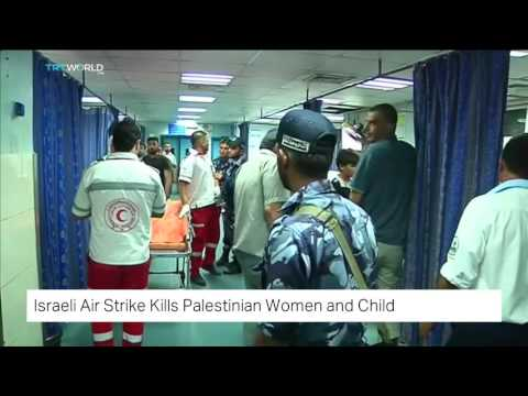 TRT World: Israeli Air Strike Kills Palestinian Women and Child