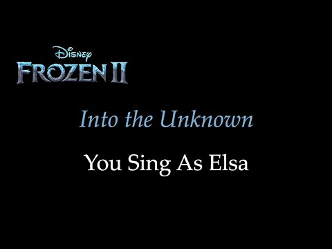 Frozen 2 - Into The Unknown - Karaoke With Siren Voice