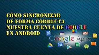 Cómo sincronizar de forma correcta nuestra cuenta de Google en Android
