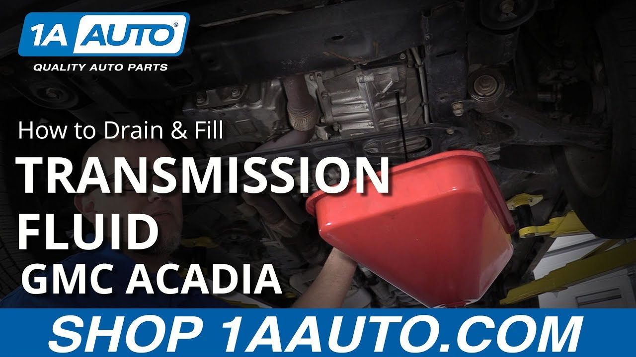 How To Drain Transmission Fluid >> How To Drain And Fill Transmission Fluid 07 16 Gmc Acadia