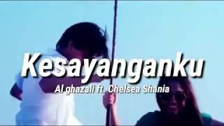 Download VIRALL!! Lagu KESAYANGANKU Al ghazali ft. Chelsea Shania/OST. Samudra Cinta SCTV