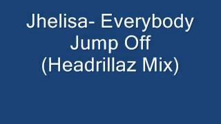 Jhelisa-  Everybody Jump Off (Headrillaz Mix)