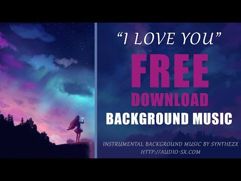FREE DOWNLOAD / I LOVE YOU Orchestral/ Free Romantic Background Music By Synthezx