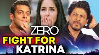 ZERO : Salman Khan, Shahrukh Khan To FIGHT For Katrina