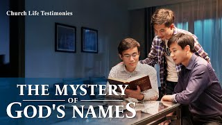 "2020 Christian Testimony Video | ""The Mystery of God's Names"""