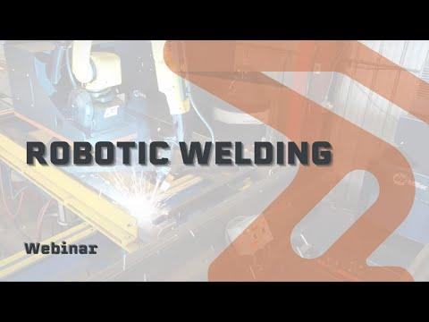 Webinar Robotic Welding system for Multiple Applications
