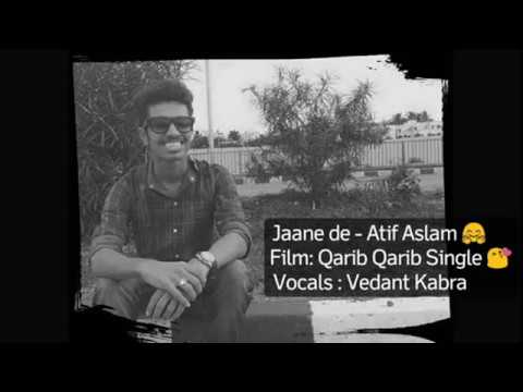 Jaane De - Atif Aslam | Cover By Vedant Kabra - YouTube