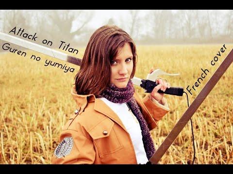 Attack On titan - Opening - Guren no yumiya ( French cover)