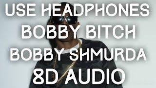 Bobby Shmurda Bobby Bitch 8D Audio.mp3