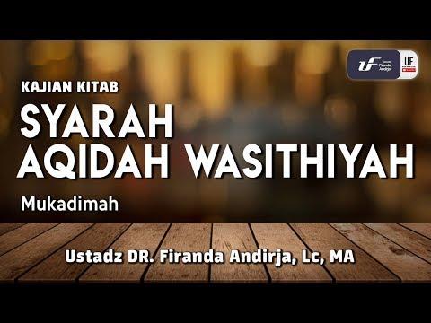 syarah-aqidah-wasithiyah-#1---ustadz-dr.-firanda-andirja,-m.a.