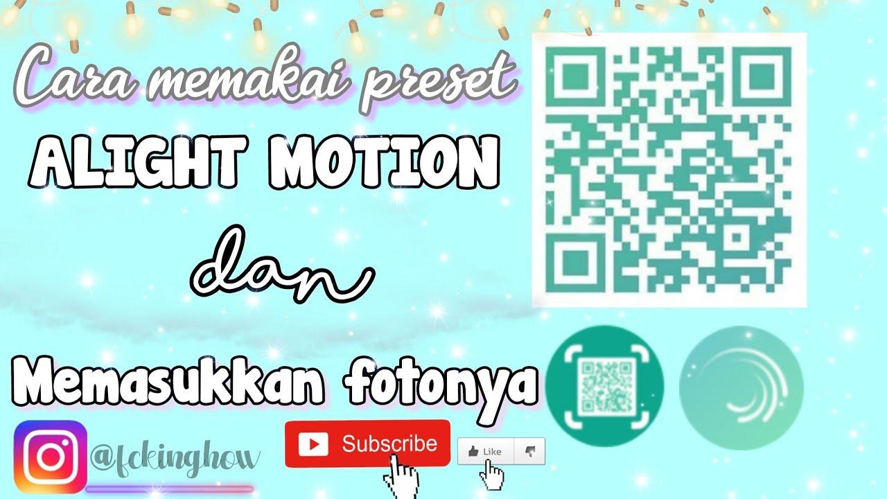 Cara Memasukkan Preset Di Alight Motion Youtube