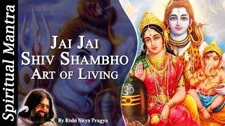Jai Jai Shiv Shambho by Rishi Nitya Pragya - Art of Living ( Shiva Bhajan )