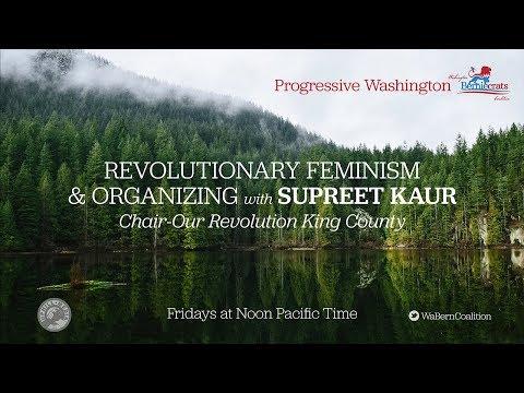 Progressive Washington - Revolutionary Feminism & Organizing: Supreet Kaur Chair- Our Rev. King Co.