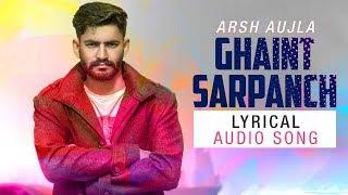 Ghaint Sarpanch (Full Song) Arsh Aujla | New Punjabi Songs 2018 | Latest Punjabi Songs 2018