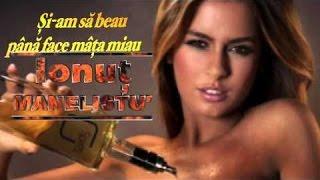 Ionut Manelistu&#39 - Si am sa beau, Mix 2017