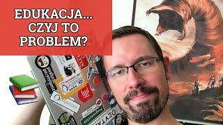 EDUKACJA: czyj to problem? [vlog #306]
