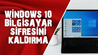 Windows 10 Başlangıç Şifresini (Parola) Kaldırma