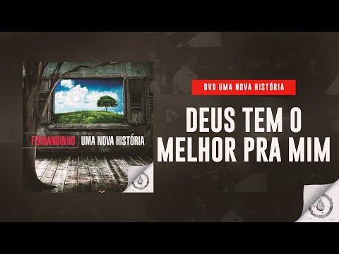 Fernandinho Deus Tem O Melhor Para Mim Dvd Uma Nova História