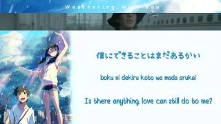 RADWIMPS - Is There Still Anything Love Can Do? (Kan/Rom/Eng Lyrics) Weathering With You OST