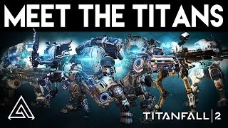Titanfall 2 | All 6 New Titans Explained