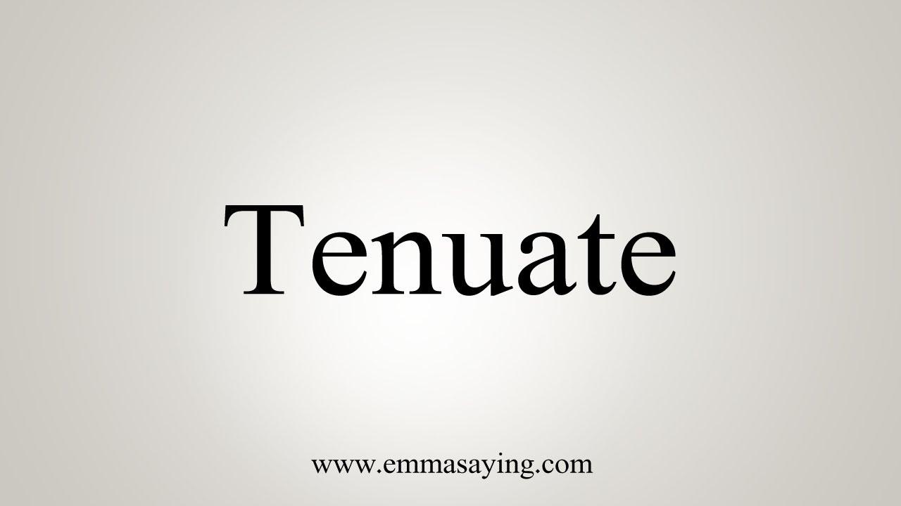 How To Pronounce Tenuate