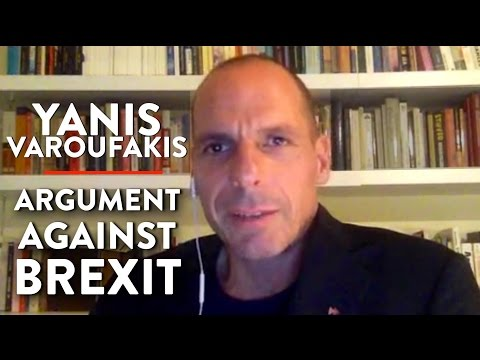 Yanis Varoufakis Gives an Argument Against Brexit (Pt. 3)
